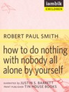How to Do Nothing with Nobody (MP3)